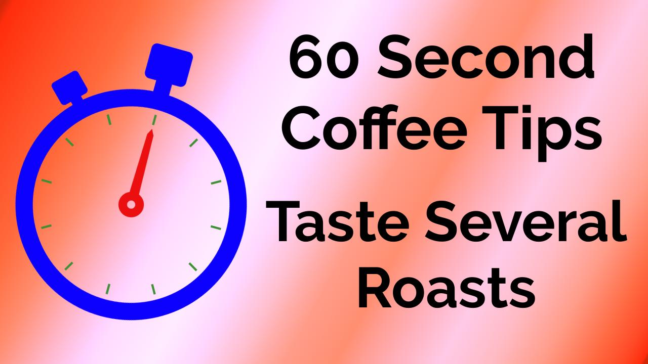 Taste Several Roasts